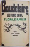 LES FLEURS DU MAL , FLORILE RAULUI de CHARLES BAUDELAIRE , 1967