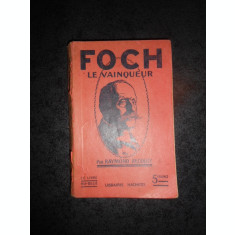 RAYMOND RECOULY - FOCH LE VAINQUEUR (1919)