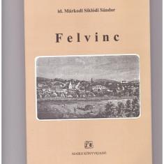 Markodi Siklodi S., Felvinc (Unirea, jud. Alba) monografie 1999