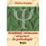 Maurice Reuchlin - Totalități, elemente, structuri în psihologie