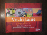 VECHI TAINE GOSPODARESTI-READERS DIGEST , 2011