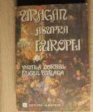 Uragan asupra Europei (vol. 1) - Vintilă Corbul, Eugen Burada