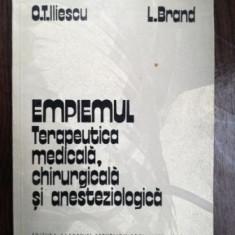 Empiemul terapeutica medicala, chirurgicala si anesteziolgica - O. T. Iliescu, I. Brand