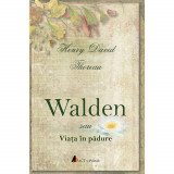 Walden sau viata in padure   Henry David Thoreau