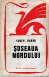 Şoseaua nordului de Eugen Barbu
