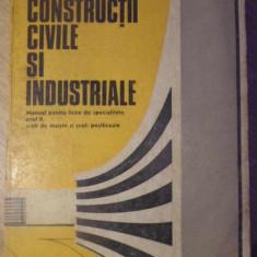 CONSTRUCTII CIVILE SI INDUSTRIALE. MANUAL PENTRU LICEE DE SPECIALITATE - A. GRIG