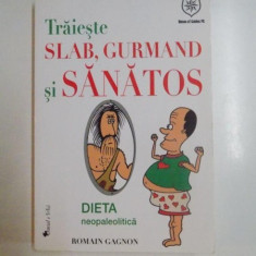 TRAIESTE SLAB , GURMAND SI SANATOS de ROMAIN GAGNON, 2011