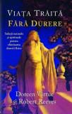 Viata traita fara durere | Doreen Virtue, Robert Reeves, Adevar Divin