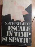 Escale In Timp Si Spatiu - N. Steinhardt ,529170