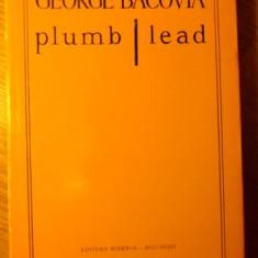 PLUMB / LEAD EDITIE BILINGVA ROMANO - ENGLEZA - G. BACOVIA
