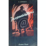 Incendiatorii, vol. 1