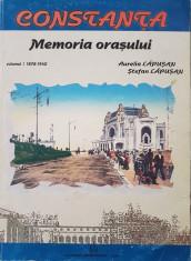 CONSTANTA MEMORIA ORASULUI - Lapusan (volumul I) foto