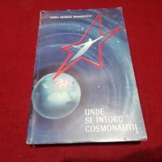 TOMA GEORGE MAIORESCU - UNDE SE INTORC COSMONAUTII