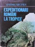 EXPEDITIONARI ROMANI LA TROPICE - STEFAN NEGREA
