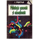 Psihologie generala si educationala pentru universitatile tehnice - vol.I