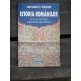 ISTORIA ROMANILOR Din Cele Mai Vechi Timpuri Pina La Moartea Regelui Ferdinand - CONSTANTIN C. GIURESCU, Humanitas