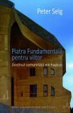 Piatra fundamentală pentru viitor. Destinul comunităţii michaelice
