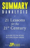 Summary & Analysis of 21 Lessons for the 21st Century: A Guide to the Book by Yuval Noah Harari
