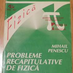 Probleme recapitulative fizica. Pregatirea intensiva de Mihail Penescu