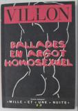 Ballades en argot homosexuel  / F.  Villon