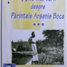 ALTE MARTURII DESPRE PARINTELE ARSENIE BOCA de IOAN CISMILEANU , 2008