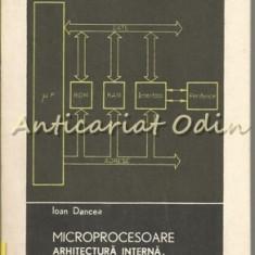 Microprocesoare. Arhitectura Interna, Programare, Aplicatii - Ioan Dancea
