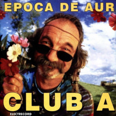 Club A - Epoca de aur (CD - Electrecord - NM)