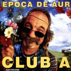 Club A - Epoca de aur (CD - Electrecord - NM)