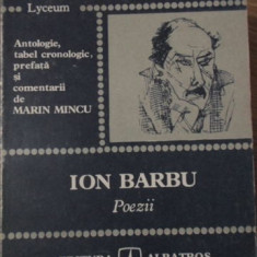 POEZII - ION BARBU. ANTOLOGIE, TABEL CRONOLOGIC, PREFATA SI COMENTARII DE MARIN
