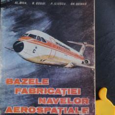 Bazele fabricatiei navetelor aerospatiale Nica Gugui Iliescu Coman