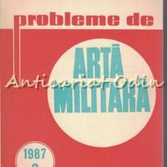 Probleme De Arta Militara. Nr.: 2/1987 (Anul XL)
