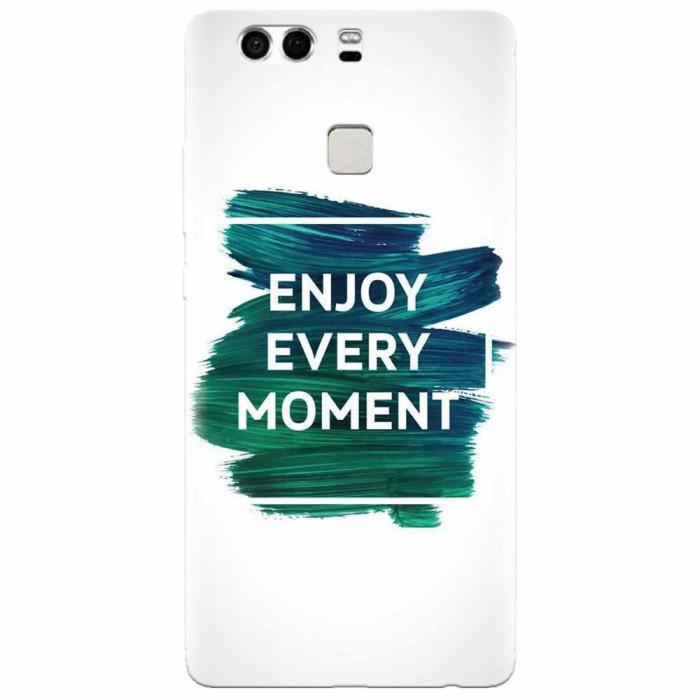 Husa silicon pentru Huawei P9, Enjoy Every Moment Motivational