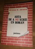Arta de a nu scrie un roman - Jerome K. Jerome, 1987