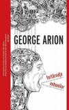 Fortareata nebunilor/George Arion, Curtea Veche Publishing