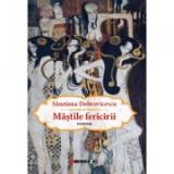 Mastile fericirii - Sanziana Dobrovicescu