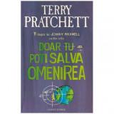 Trilogia lui Johnny Maxwell cartea intai - Doar tu poti salva omenirea, Terry Pratchett