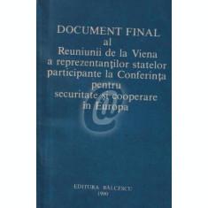 Document final al Reuniunii de la Viena a reprezentantilor statelor participante la conferinta pentru securitate si cooperare in Europa