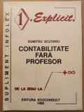 Contabilitate fara profesor - Dumitru Scutaru - supliment Infolex Explicit 1993, Alta editura