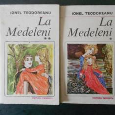 IONEL TEODOREANU - LA MEDELENI 2 volume