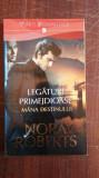 Legaturi primejdioase/ Mana destinului – Nora Roberts