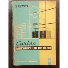 CARTEA MECANICULUI DE BLOC - G. ALEXIANU