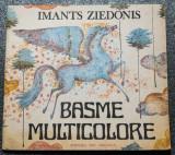 Imants Ziedonis - Basme multicolore (ilustrații: Angi Petrescu-Tipărescu)