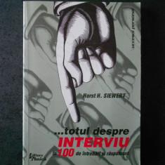 HORST H. SIEWERT - TOTUL DESPRE INTERVIU IN 100 DE INTREBARI SI RASPUNSURI