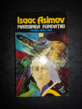 ISAAC ASIMOV - MARGINEA FUNDATIEI