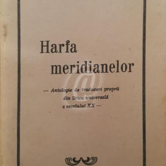 Harfa meridianelor. Antologie de traduceri proprii din lirica universala a secolului XX