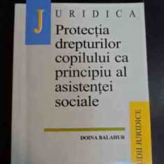 Protectia Drepturilor Copilului Ca Principiu Al Asistentei So - Doina Balahur ,547886