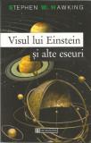 Visul lui Einstein si alte eseuri - Stephen W. Hawking