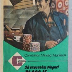 SA EXECUTAM SINGURI PLACAJE SI PARDOSELI IN LOCUINTA de CONSTANTIN MIRCEA MUNTEAN , 1989