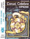 Caseta audio: Coruri celebre din opere (Electrecord - STC00591 ), Casete audio