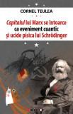 Cumpara ieftin Capitalul lui Marx se întoarce ca eveniment cuantic și ucide pisica lui Schrӧdinger (ediție bilingvă româno-engleză)